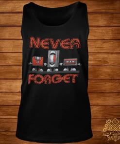 Never Forget Shirt tank-top
