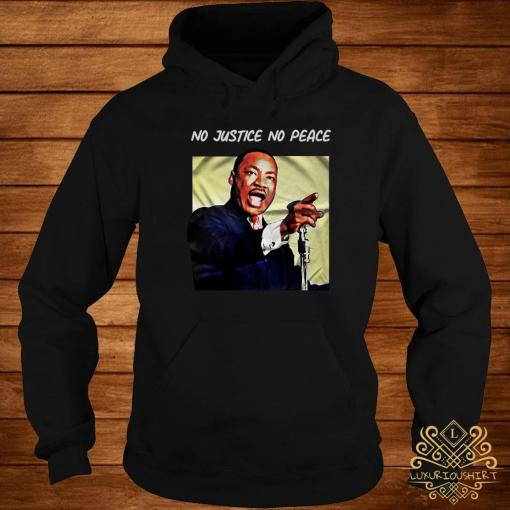 No Justice No Peace Shirt hoodie