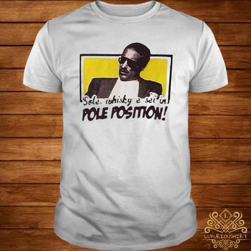 Sole Whisky E Sei In Pole Position Shirt
