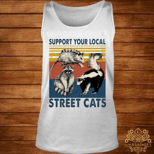 Support Your Local Street Cats Shirt tank-top