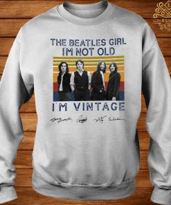 The Beatles Girl I'm Not Old I'm Vintage Signatures Shirt sweater
