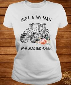 Tractor Just A Woman Who Loves Her Farmer Shirt ladies-tee