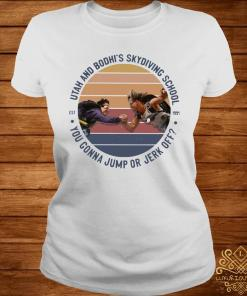 Utah And Bodhi's Skydiving School You Gonna Jump Or Jerk Off Vintage Shirt ladies-tee