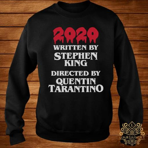2020 Written By Stephen King Directed By Quentin Tarantino Shirt sweater