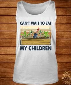 Can't Wait To Eat My Children Shirt tank-top
