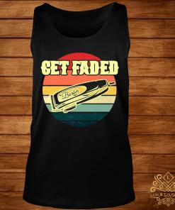 Get Faded Barber Hair Clipper Vintage Shirt tank-top