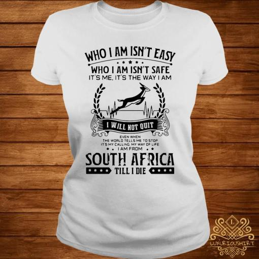 It's My Calling My Way Of Life I Am From South Africa Till I Die Shirt ladies-tee
