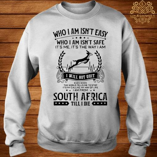 It's My Calling My Way Of Life I Am From South Africa Till I Die Shirt sweater