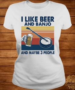 Like Beer And Banjo And Maybe 3 People Vintage Retro Shirt ladies-tee
