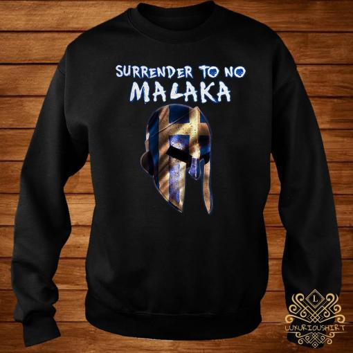 Surrender To No Malaka Shirt sweater