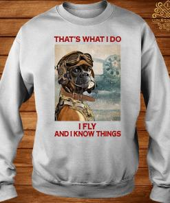 That's What I Do I Fly And I Know Things Pilot Boxer Dog Shirt sweater