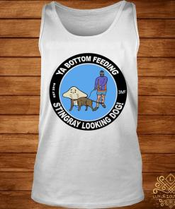Ya Bottom Feeding Stingray Looking Dog Shirt tank-top