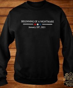Beginning Of A Nightmare January 20th 2021 Shirt sweater