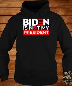 Biden Is Not My President Shirt hoodie