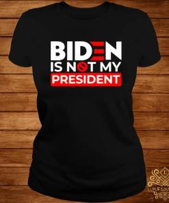 Biden Is Not My President Shirt ladies-tee
