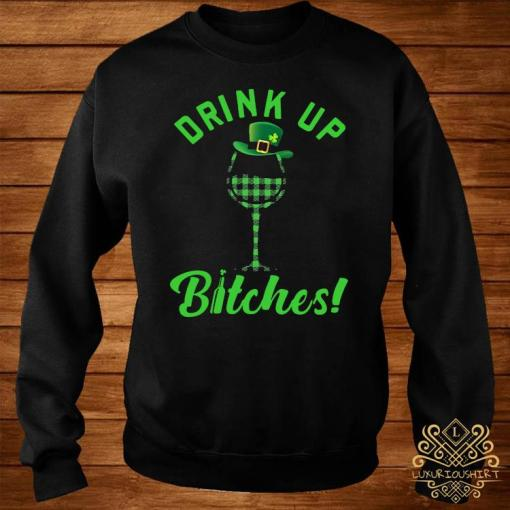 Drink Up Bitches Shirt sweater