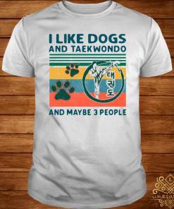 I Like Dogs And Taekwondo And Maybe 3 People Vintage 2021 Shirt