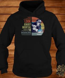 Look Away Mortal I'm Working Vintage Shirt hoodie