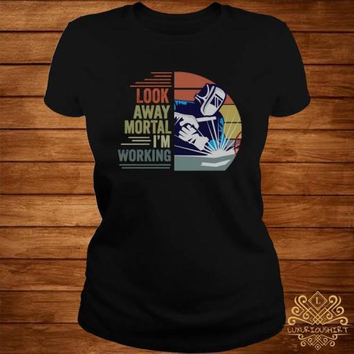 Look Away Mortal I'm Working Vintage Shirt ladies-tee