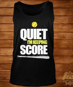 Quiet I'm Keeping Score Shirt tank-top