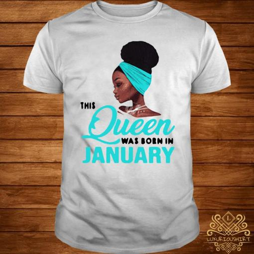 This Queen Was Born In January Birthday Shirt