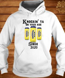 Twisted Tea Knockin' Ya On Your Ass Since 2020 Shirt hoodie