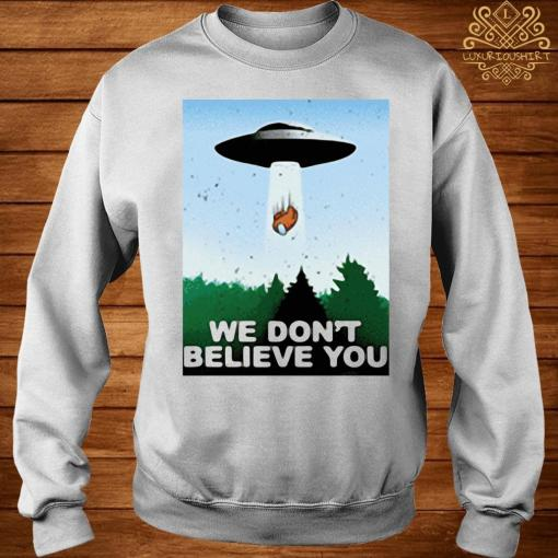 We Don't Believe You Among Us 2021 Shirt sweater