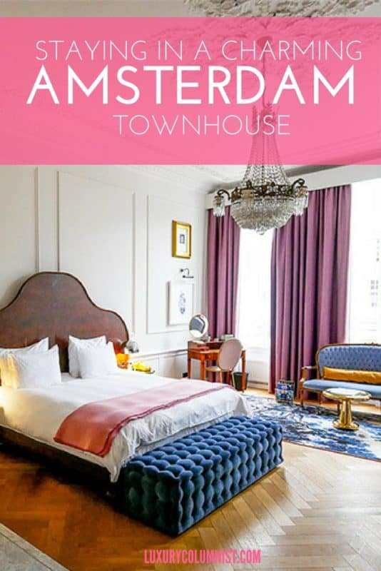 Staying in a Charming Amsterdam Townhouse - read our review of the fabulous Hotel Pulitzer Amsterdam at Luxurycolumnist.com