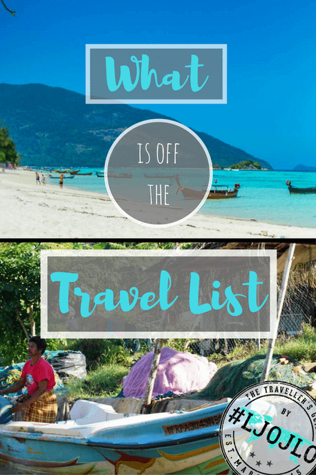 What Is Off The Travel List - The Traveller's Guide By #ljojlo
