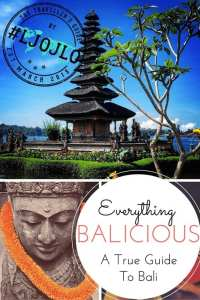 Everything Balicious - A True Guide To Bali - The Traveller's Guide By #ljojlo