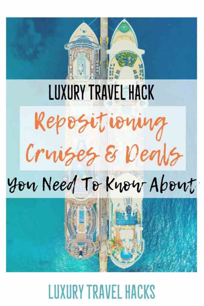 Repositioning Cruises & Deals - The Luxury Travel Hack You Need To Know About - Luxury Travel Hacks