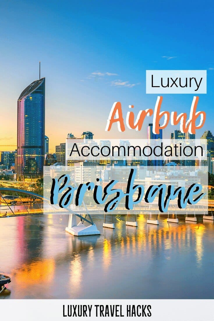 Airbnb Brisbane - The Best Places To Stay In Brisbane - Luxury Travel Hacks