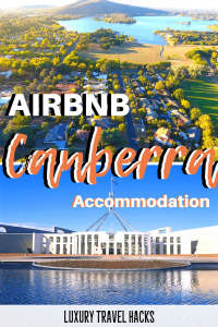 Airbnb Canberra – Incredible Canberra Rentals - Luxury Travel Hacks
