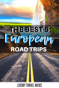 The Best 5 European Road Trips – The Ultimate Europe Trip Planner - Luxury Travel Hacks
