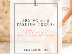 Spring 2018 Fashion Trends - A Mom's Guide to It Girl Fashion and How To Wear the Trends