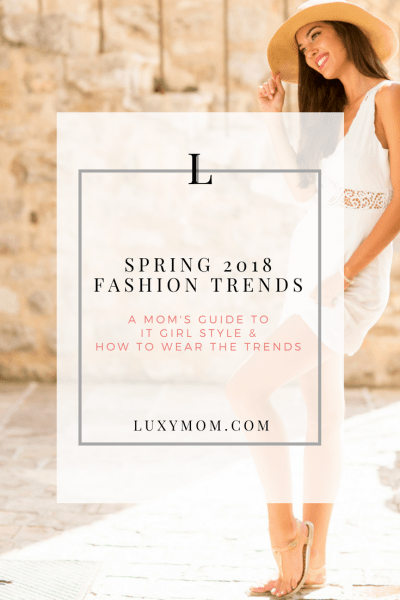 Spring Wardrobe Essentials – The Ultimate Guide to Spring 2018 Fashion