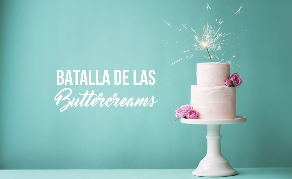 FROSTINGS: LA BATALLA DE LAS BUTTERCREAMS