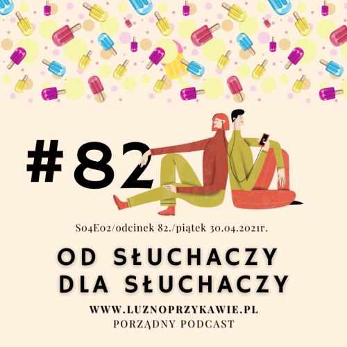 82 odcinek podcastu Luźno Przy Kawie - Od Słuchaczy - Dla Słuchaczy