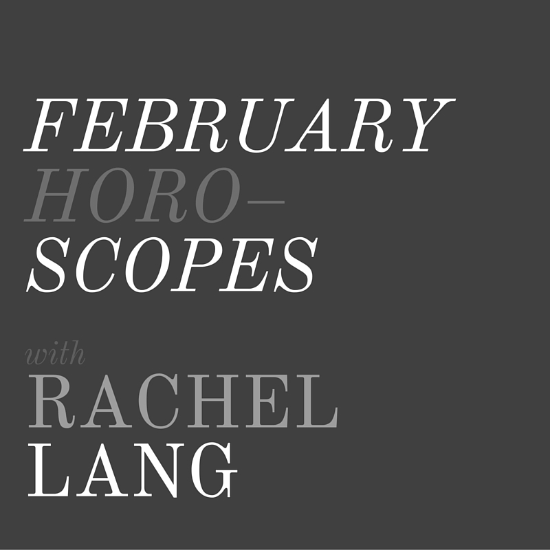 February Horoscopes + Rachel Lang, LVBX Magazine