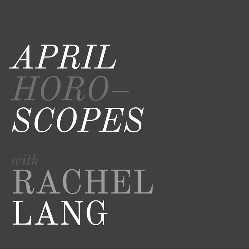 April Horoscopes + Rachel Lang, LVBX Magazine
