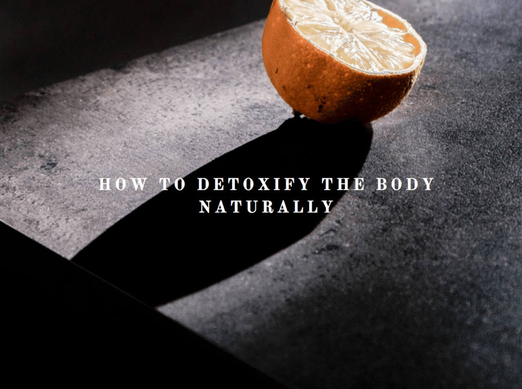 How to Detoxify the Body Naturally, LVBX Magazine