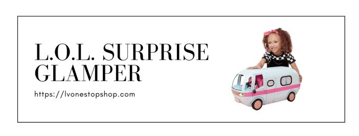L.O.L. Surprise Glamper