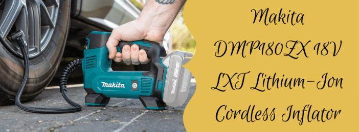 Makita DMP180ZX 18V LXT Lithium-Ion Cordless Inflator