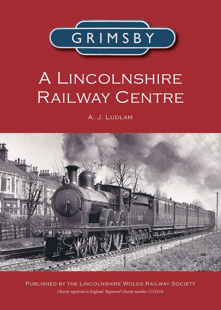 Grimsby - A Lincolnshire Railway Centre