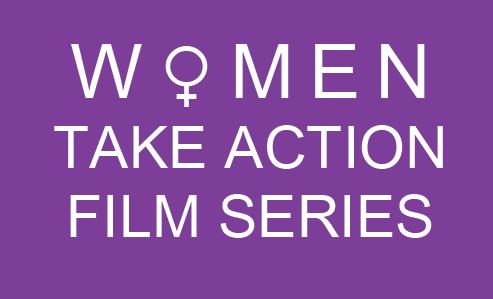 Women Take Action Film Series