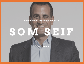LXRY Q&A: Som Seif, President and CEO of Purpose Investments