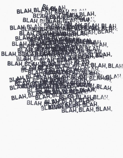 Blah Blah Blah, 2008, oil on canvas. Image source - http://rebloggy.com/post/art-typography-mel-bochner-conceptual-art/31339063351