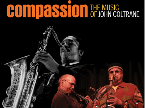 "Jazz Scene Magazine Reviews Dave Liebman & Joe Lovano's ""Compassion: The Music of John Coltrane"""