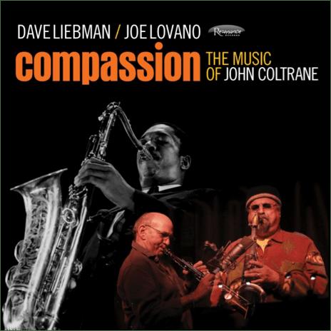 "Jazz Weekly Reviews Dave Liebman & Joe Lovano's ""Compassion: The Music of John Coltrane"""