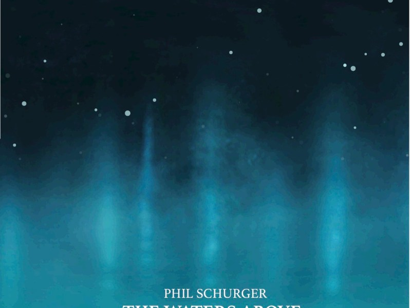 "REVIEW: Textura Reviews Phil Schurger's ""The Waters Above"""